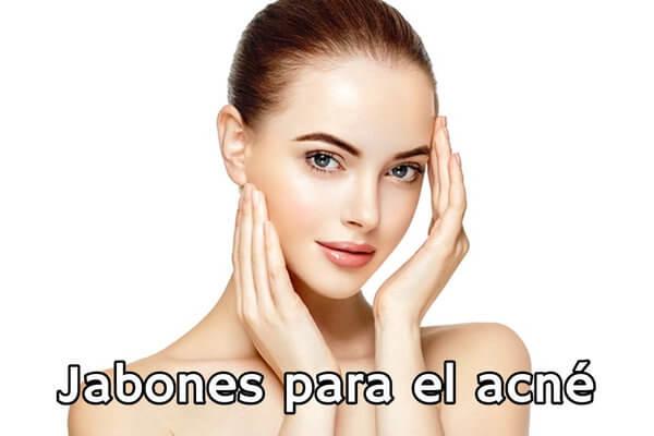 jabones para acne espinillas